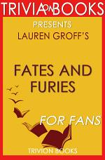 Fates and Furies: A Novel By Lauren Groff (Trivia-On-Books)
