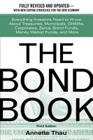 The Bond Book  Everything Investors Need to Know About Treasuries  Municipals  GNMAs  Corporates  Zeros  Bond Funds  Money Market Funds  and More PDF