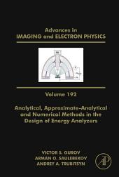 Analytical, Approximate-Analytical and Numerical Methods in the Design of Energy Analyzers