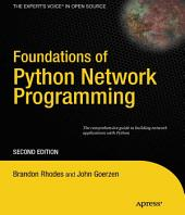 Foundations of Python Network Programming: The comprehensive guide to building network applications with Python, Edition 2