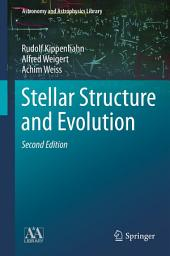 Stellar Structure and Evolution: Edition 2