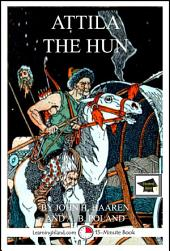 Attila the Hun: A 15-Minute Biography: Educational Version