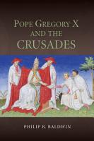 Pope Gregory X and the Crusades PDF