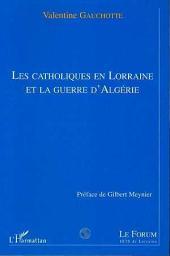 LES CATHOLIQUES EN LORRAINE ET LA GUERRE D'ALGERIE