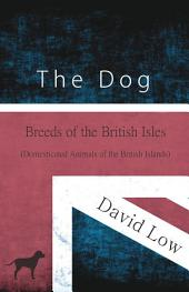 The Dog - Breeds of the British Isles (Domesticated Animals of the British Islands)
