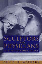 Sculptors and Physicians in Fifth-Century Greece: A Preliminary Study