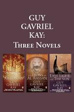 Guy Gavriel Kay: Three Novels