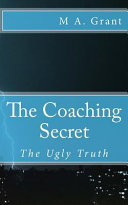 The Coaching Secret   The Ugly Truth