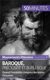 Baroque, préciosité et burlesque: Quand l'instabilité s'empare des lettres françaises