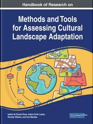 Handbook of Research on Methods and Tools for Assessing Cultural Landscape Adaptation PDF