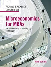 Microeconomics for MBAs: The Economic Way of Thinking for Managers, Edition 3
