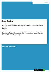 Research Methodologies at the Dissertation Level: Research Methodologies at the Dissertation Level through fellowship and leadership.