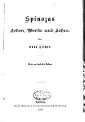 Geschichte der neuern philosophie: bd. Spinozas leben, werke und lehre. 4. neu bearb. aufl. 1898