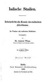 Indische Studien: Beiträge für die Kunde des indischen Alterthums, Band 1