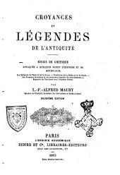 Croyances et légendes de l'antiquité essais de critique appliquée a quelques points d'histoire et de mythologie par L. F. Alfred Maury