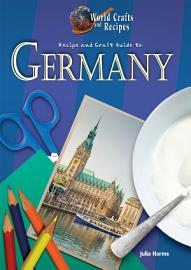 Recipe and Craft Guide to Germany PDF