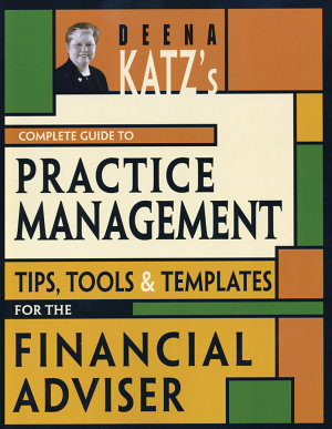 Deena Katz s Complete Guide to Practice Management PDF