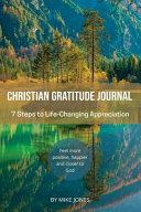 Christian Gratitude Journal, 7 Steps to Life-Changing Appreciation