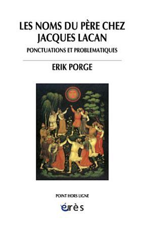 Les noms du p  re chez Jacques Lacan PDF