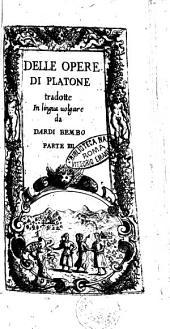 Di tutte l'opere di Platone tradotte in lingua volgare da Dardi Bembo parte 1.[-5.]: Delle opere di Platone tradotte in lingua volgare da Dardi Bembo parte 4, Parte 4