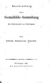 Beschreibung der Gemählde-Sammlung der Universität zu Göttingen