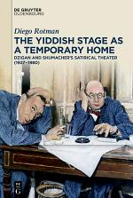 The Yiddish Stage as a Temporary Home