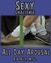 ALL DAY AROUSAL - SEXY CHALLENGE: Ordinary Couples Creating Extraordinary Relationships