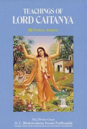 Teachings of Lord Caitanya: The Golden Avatar
