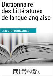 Dictionnaire des Littératures de langue anglaise: (Les Dictionnaires d'Universalis)
