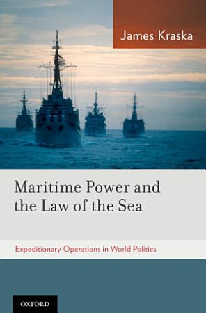 Maritime Power and the Law of the Sea PDF