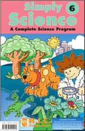 Simply Science. Level 6: A Complete Science Program