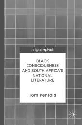 Black Consciousness and South Africa's National Literature