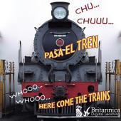 CHU… CHUU… Pasa el tren (WHOOO, WHOOO… Here Come the Trains)