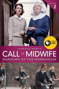 Call the Midwife  Shadows of the Workhouse PDF