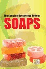 The Complete Technology Book on Soaps  2nd Revised Edition  PDF