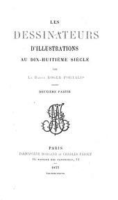 Les dessinateurs d'illustrations au dix-huitième siècle: Volume2