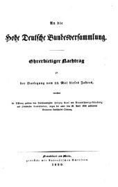 An die Hohe Deutsche Bundesversammlung ehrerbietiger Nachtrag zu der Darlegung vom 23. Mai dieses Jahres, betreffend die Differenz zwischen dem Durchlauchtigsten Herzog Carl von Braunschweig-Lüneburg und Höchstdessen Landständen, wegen der unter dem 28. April 1820 publicirten Erneuerten Landschafts-Ordnung