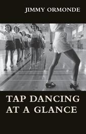 Tap Dancing at a Glance