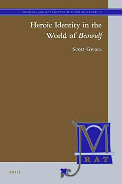 Heroic Identity in the World of Beowulf PDF