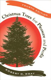 Christmas Trees for Pleasure and Profit: Edition 4