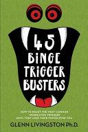 45 Binge Trigger Busters
