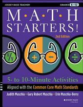 Math Starters: 5- to 10-Minute Activities Aligned with the Common Core Math Standards, Grades 6-12, Edition 2