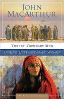 Twelve Ordinary Men   Twelve Extraordinary Women Book