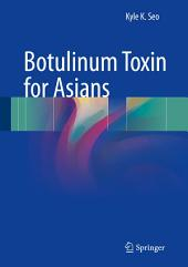 Botulinum Toxin for Asians