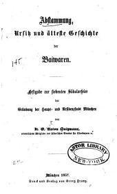 Abstammung, Ursitz und alteste Geschichte der Baiwaren: Festgabe zur 7. Säkularfeier der Gründung der Haupt- und Residenzstadt München