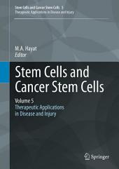 Stem Cells and Cancer Stem Cells, Volume 5: Therapeutic Applications in Disease and Injury