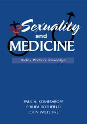 Sexuality and Medicine: Bodies, Practices, Knowledges