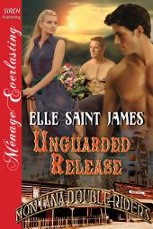 Unguarded Release [Montana Double Riders 7]