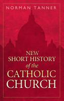 New Short History of the Catholic Church PDF