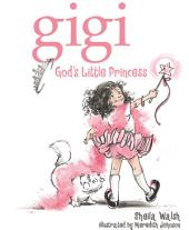 Gigi, God's Little Princess: Volume 1